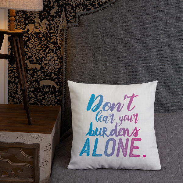 Don't Bear Your Burdens Alone/Take A Load Off - Two Sided Premium Pillow Blue to Purple - The School Counselor Shop  Great gifts and items for school and guidance counselors. School Counseling, Counseling, School Shirts, Counseling Apparel
