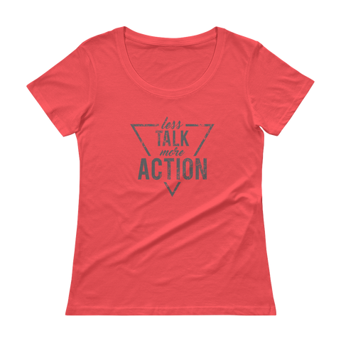 Less Talk - More Action (Mono) Anvil 391 Ladies' Scoopneck T-Shirt - The School Counselor Shop  Great gifts and items for school and guidance counselors. School Counseling, Counseling, School Shirts, Counseling Apparel