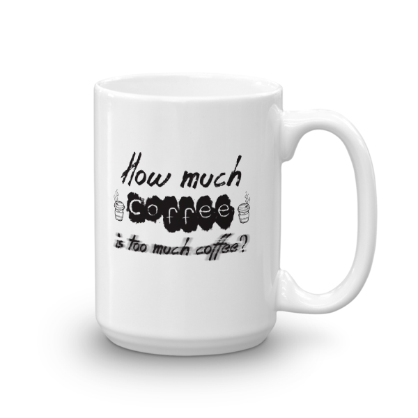 How much coffee is too much coffee? - Mug - The School Counselor Shop  Great gifts and items for school and guidance counselors. School Counseling, Counseling, School Shirts, Counseling Apparel
