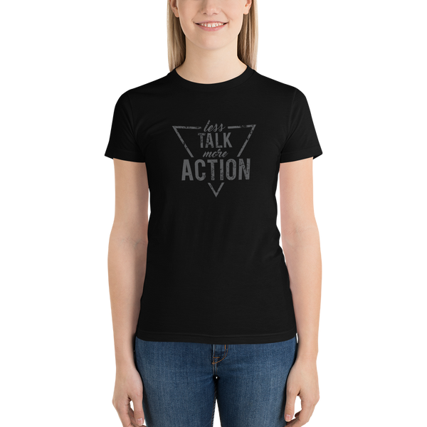 Less Talk - More Action (Mono) AA 2102 Short sleeve women's t-shirt - The School Counselor Shop  Great gifts and items for school and guidance counselors. School Counseling, Counseling, School Shirts, Counseling Apparel