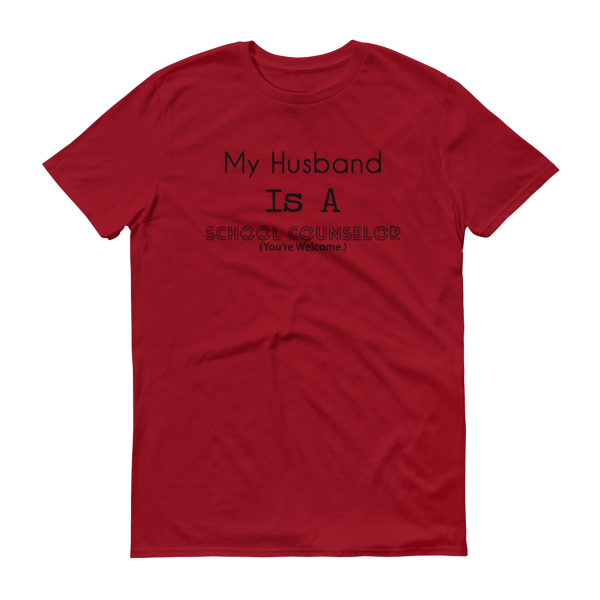 My Husband Is A School Counselor - Men's Anvil Lightweight Short sleeve t-shirt - The School Counselor Shop  Great gifts and items for school and guidance counselors. School Counseling, Counseling, School Shirts, Counseling Apparel