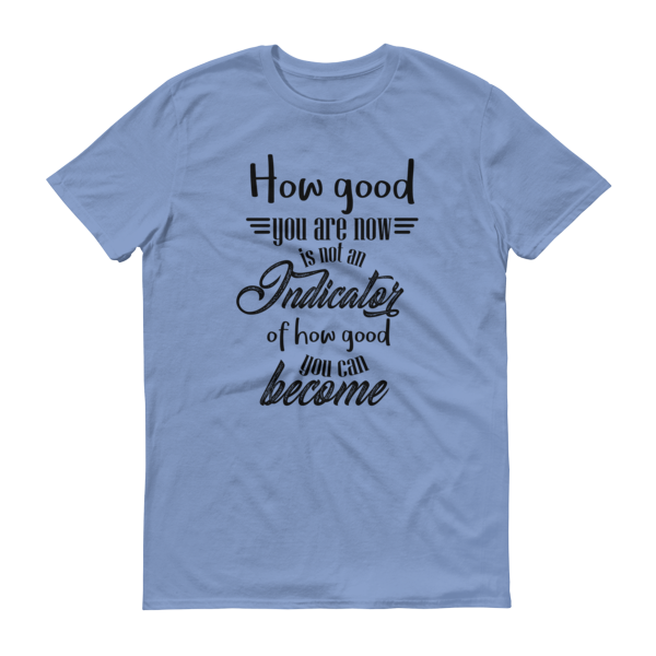 How good you are at the beginning... - Unisex/Men's Anvil 980 Short sleeve t-shirt - The School Counselor Shop  Great gifts and items for school and guidance counselors. School Counseling, Counseling, School Shirts, Counseling Apparel