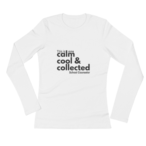 Calm, cool & collected - Bella + Canvas Ladies' Long Sleeve T-Shirt - The School Counselor Shop  Great gifts and items for school and guidance counselors. School Counseling, Counseling, School Shirts, Counseling Apparel