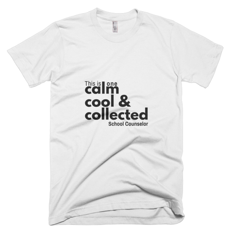 Calm, cool & collected - American Apparel Short sleeve men's t-shirt - The School Counselor Shop  Great gifts and items for school and guidance counselors. School Counseling, Counseling, School Shirts, Counseling Apparel
