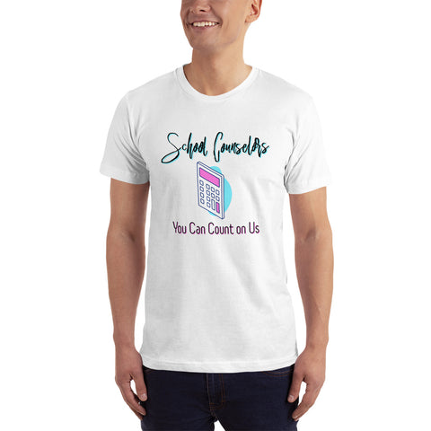 You Can Count on Us - Unisex American Apparel 2001 T-Shirt - The School Counselor Shop  Great gifts and items for school and guidance counselors. School Counseling, Counseling, School Shirts, Counseling Apparel