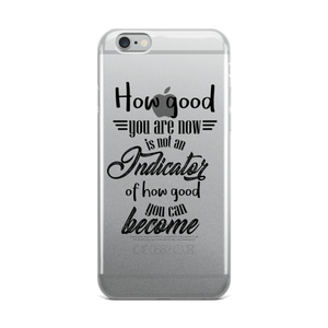 How good you are at the beginning... - iPhone 5/5s/Se, 6/6s, 6/6s Plus Case - The School Counselor Shop