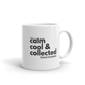 Calm, cool & collected - Ceramic Coffee or Tea Mug - The School Counselor Shop  Great gifts and items for school and guidance counselors. School Counseling, Counseling, School Shirts, Counseling Apparel