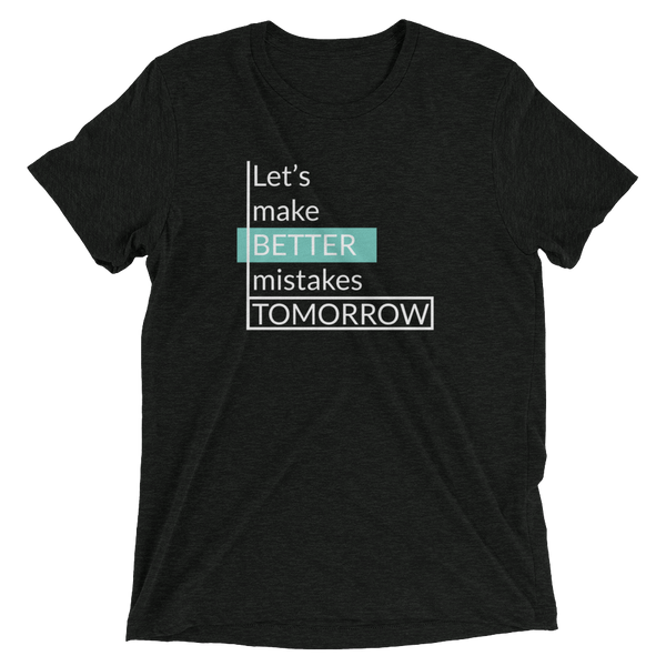Better Mistakes Tomorrow - B+C 3413 Light Short sleeve t-shirt - The School Counselor Shop  Great gifts and items for school and guidance counselors. School Counseling, Counseling, School Shirts, Counseling Apparel