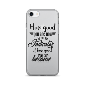 How good you are at the beginning... - iPhone 7/7 Plus Case - The School Counselor Shop  Great gifts and items for school and guidance counselors. School Counseling, Counseling, School Shirts, Counseling Apparel