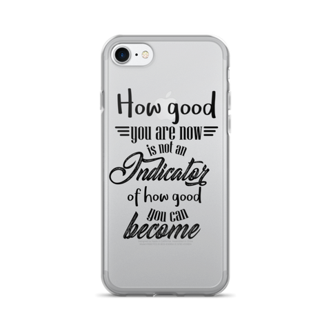 How good you are at the beginning... - iPhone 7/7 Plus Case - The School Counselor Shop