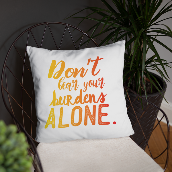 Don't Bear Your Burdens Alone/Take A Load Off - Two Sided Basic Pillow Yellow to Red - The School Counselor Shop  Great gifts and items for school and guidance counselors. School Counseling, Counseling, School Shirts, Counseling Apparel