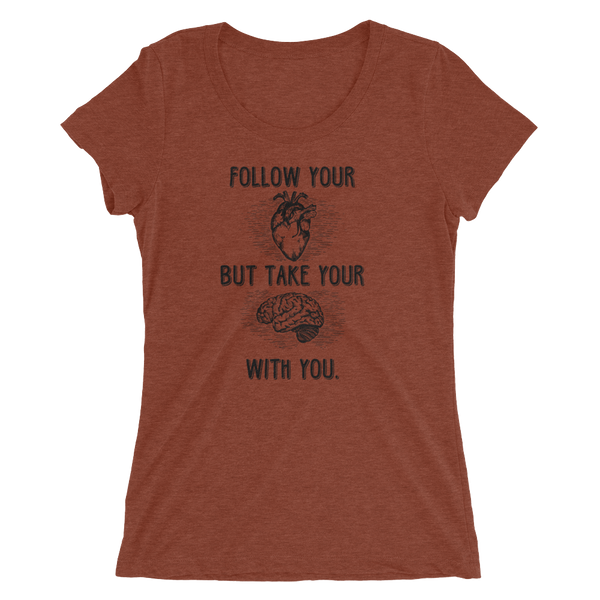 Follow Your Heart B+C 841 (Dark) Ladies' short sleeve t-shirt - The School Counselor Shop  Great gifts and items for school and guidance counselors. School Counseling, Counseling, School Shirts, Counseling Apparel