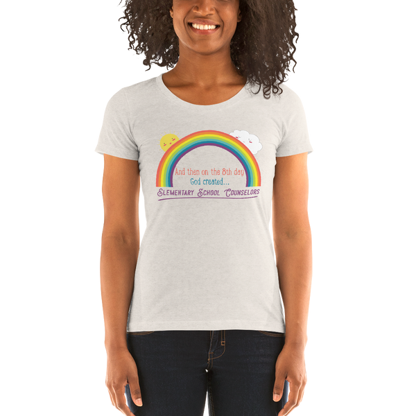 On the 8th day - Elementary School Counselors Ladies' short sleeve t-shirt