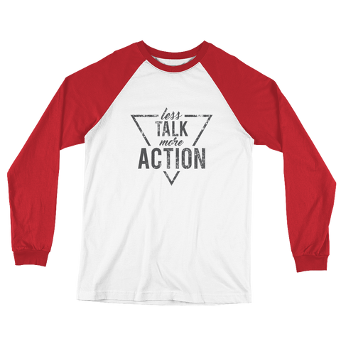 Less Talk - More Action (Mono) B+C 3000 Long Sleeve Baseball T-Shirt - The School Counselor Shop  Great gifts and items for school and guidance counselors. School Counseling, Counseling, School Shirts, Counseling Apparel
