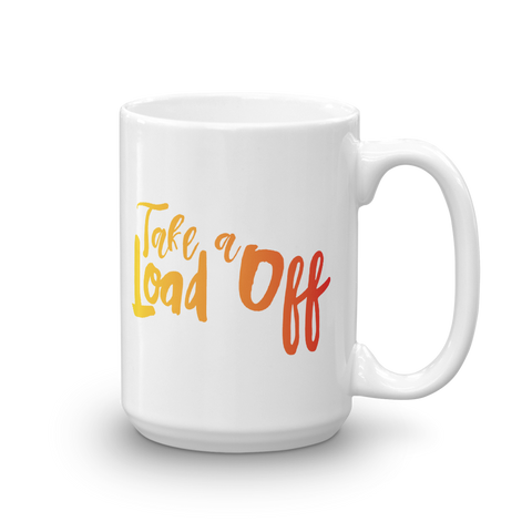 Don't Bear Your Burdens Alone/Take A Load Off - Two Sided Ceramic Mug in Yellow and Orange