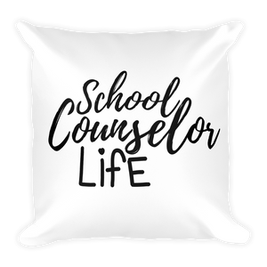 School Counselor Life - Square Pillow - The School Counselor Shop