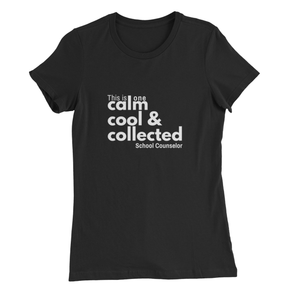 Calm, cool & collected - Bella + Canvas Women's Slim Fit T-Shirt - The School Counselor Shop  Great gifts and items for school and guidance counselors. School Counseling, Counseling, School Shirts, Counseling Apparel