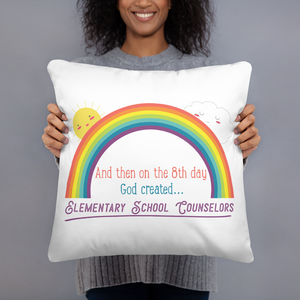 On the 8th Day - Elementary School Counselors Basic Pillow - The School Counselor Shop  Great gifts and items for school and guidance counselors. School Counseling, Counseling, School Shirts, Counseling Apparel