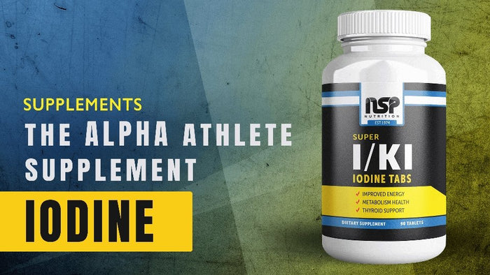 Iodine - The Alpha Athlete Supplement | NSP Nutrition