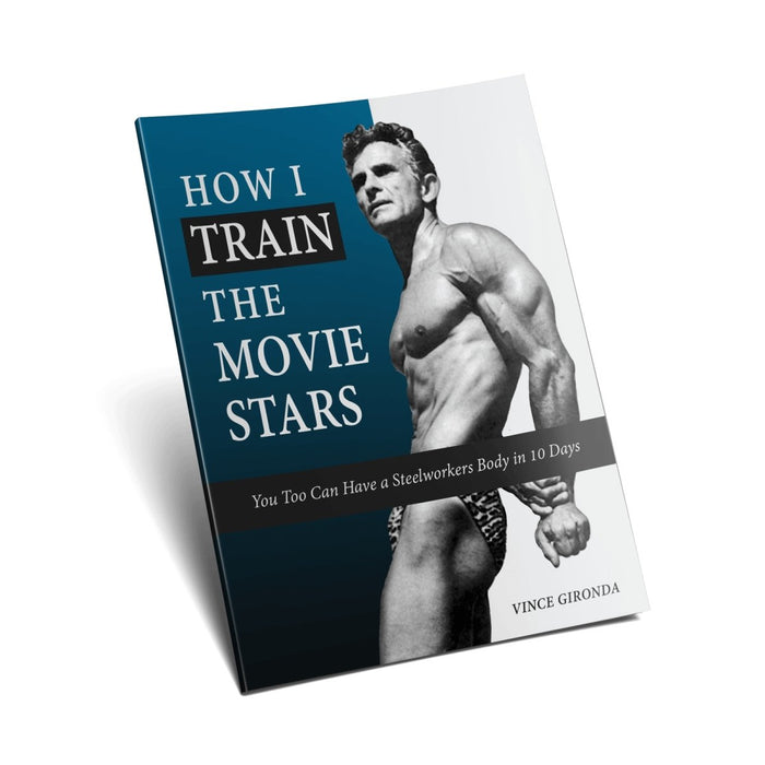 How I Train The Movie Stars by Vince Gironda - NSP Nutrition