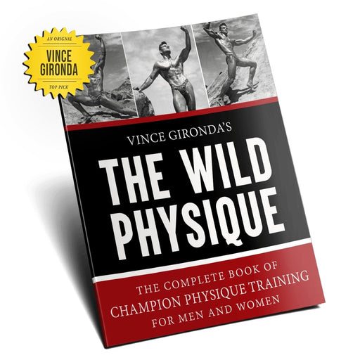 Unleashing The Wild Physique by Vince Gironda - NSP Nutrition