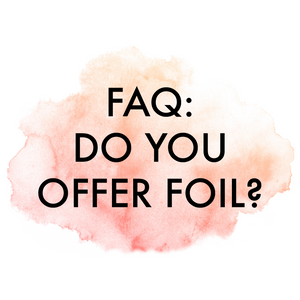 FAQ: Can You do Foil?