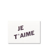 Je T'aime Letterpress Valentines day card printed in black ink on white cards.