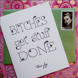 Letterpress Bitches Get Stuff Done Card, Tina Fey Quote, printed by inviting. INV0601.
