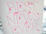 "Letterpress congratulations card that reads ""Best News Ever"" in neon pink ink, by inviting in Austin, Texas."