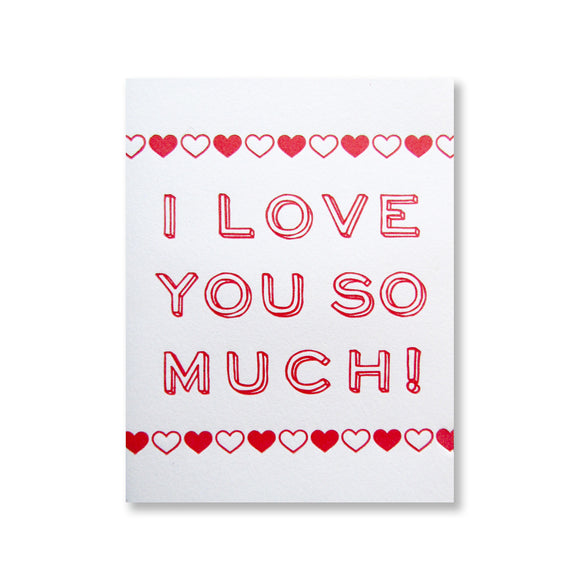 Letterpress heart card that reads I LOVE YOU SO MUCH! in red ink, by inviting in Austin TX.