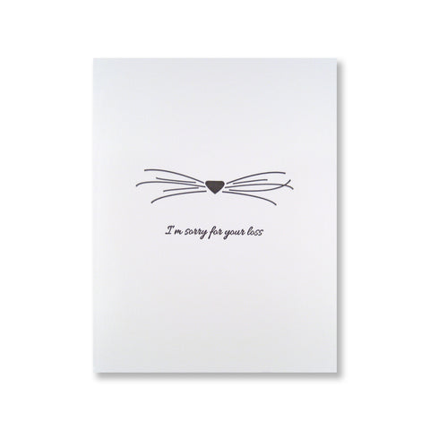 "Letterpress pet sympathy card of a cat nose & whiskers and reads ""I'm sorry for your loss"" and is in black ink."