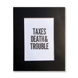 "Letterpress ""Taxes Death & Trouble"" Marvin Gaye lyric from Trouble Man, by inviting in Austin Texas."