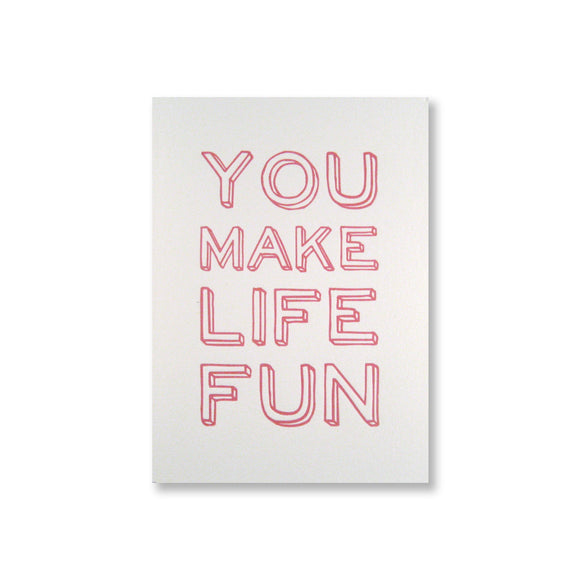 You Make Life Fun {custom}