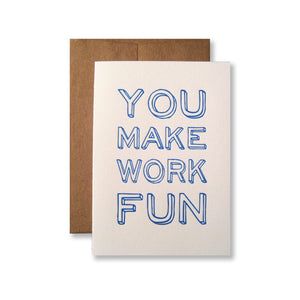 You Make Work Fun Cards {custom}