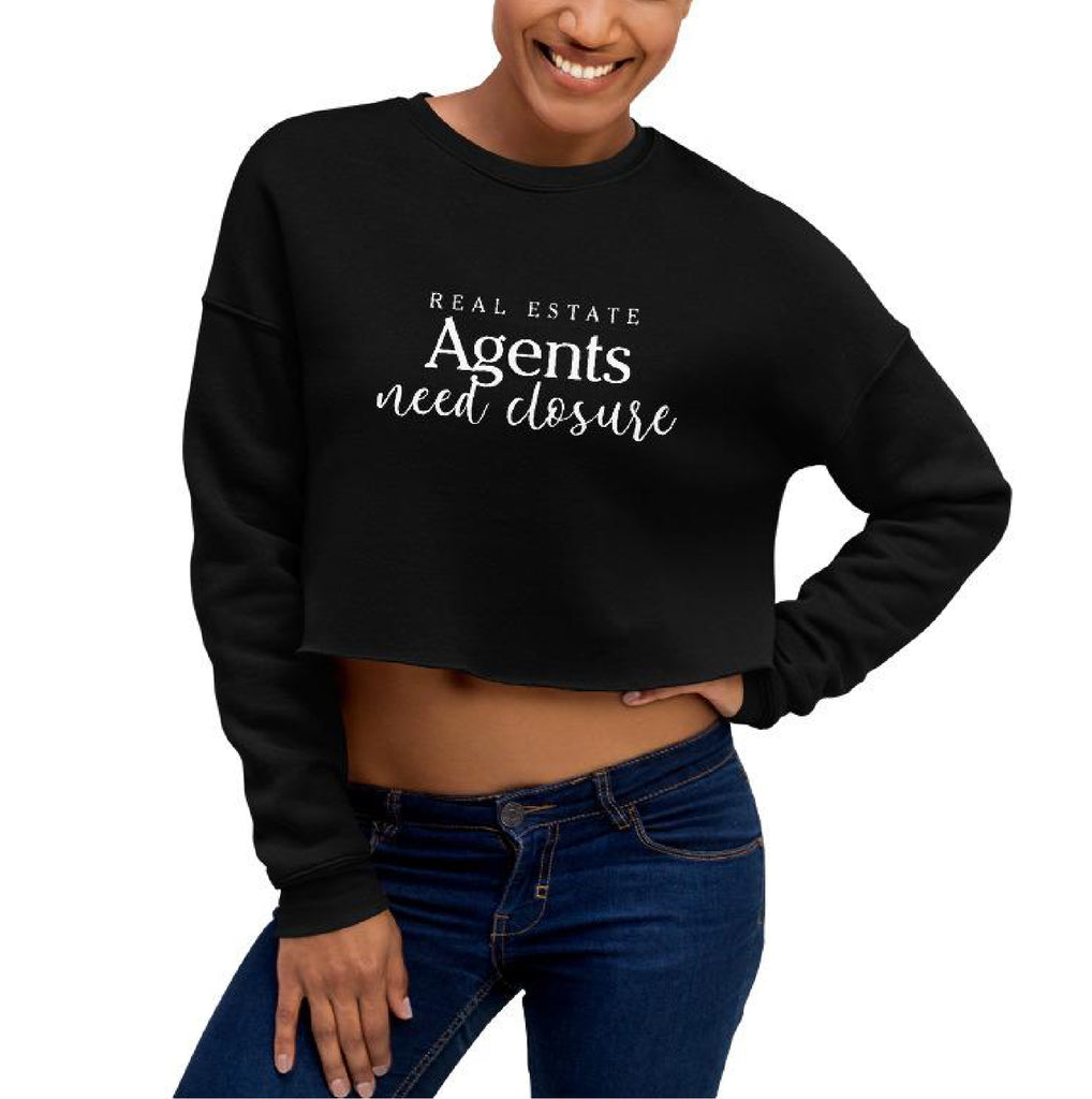 Real Estate Agents Need Closure Crop Sweatshirt - The Realty Depot