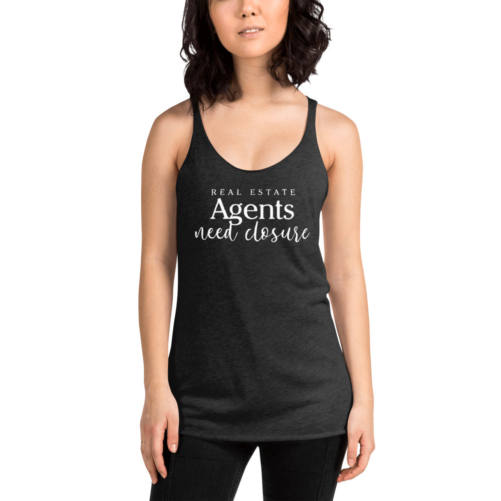 Real Estate Agents Need Closure Women's Racerback Tank - The Realty Depot