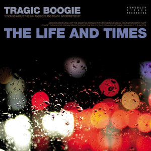 Tragic Boogie album by The Life and TImes