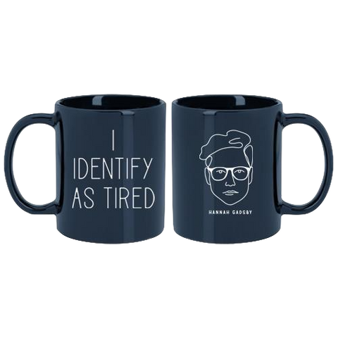 Hannah Gadsby's I Identify as Tired Mug