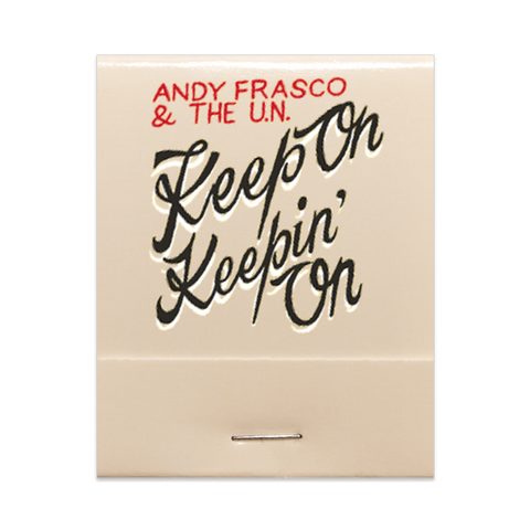 Andy Frasco | Keep On Keepin' On Matchbook