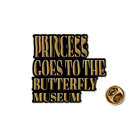 Princess Goes To The Butterfly Museum  | Logo Enamel Pin