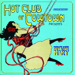 Hot Club of Cowtown | Dev'lish Mary CD (2000)