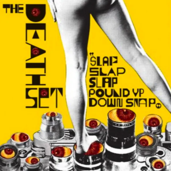 The Death Set | Slap Slap Slap Pound Up Down Snap