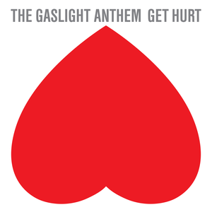The Gaslight Anthem | Get Hurt - CD