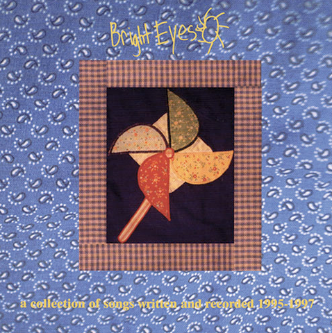 Bright Eyes | A Collection Of Songs Written and Recorded 1995-1997
