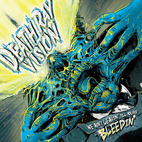 Death Ray Vision | We Ain't Leavin' Til You're Bleedin' CD