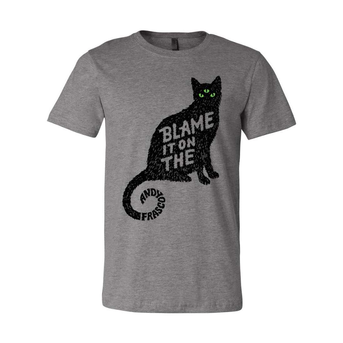 "Andy Frasco ""blame it on the pussy"" t-shirt design in grey"