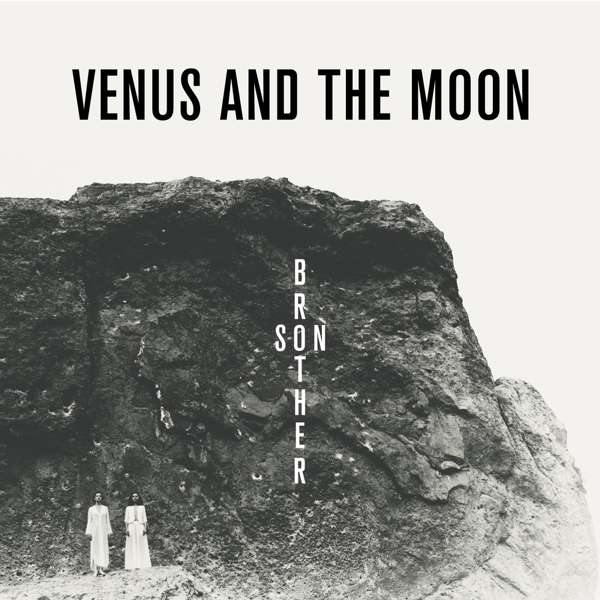 Venus and the Moon | Brother, Son EP