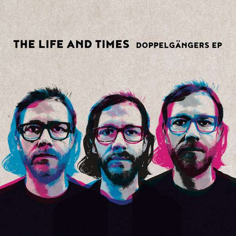 The Life and Times | Doppelgangers EP