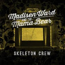 Madisen Ward and the Mama Bear Skeleton Crew Album