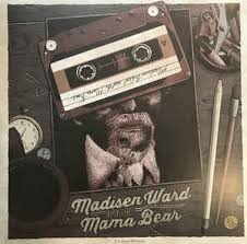 Madisen Ward and the Mama Bear Radio Winner Album